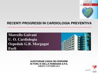 RECENTI PROGRESSI IN CARDIOLOGIA PREVENTIVA
