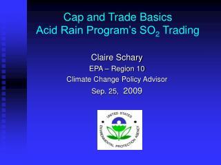 Cap and Trade Basics Acid Rain Program's SO 2  Trading