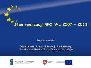 Stan realizacji RPO WL 2007 – 2013