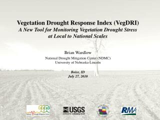 Vegetation Drought Response Index (VegDRI)   A New Tool for Monitoring Vegetation Drought Stress