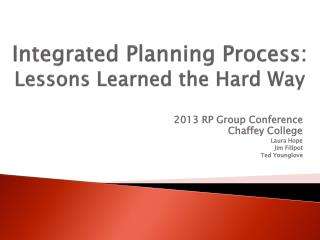 Integrated Planning Process:  Lessons Learned the Hard Way
