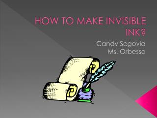 HOW TO MAKE INVISIBLE INK?