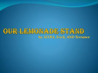 Our lemonade stand