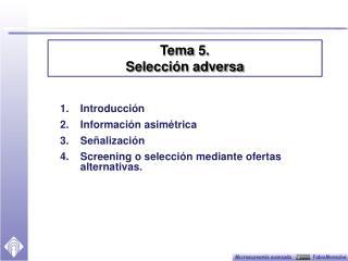 Introducción Información asimétrica Señalización