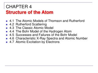 4.1	The Atomic Models of Thomson and Rutherford 4.2	Rutherford Scattering