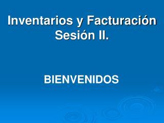 Inventarios y Facturación Sesión II.