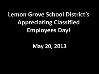 Lemon Grove School District's Appreciating Classified Employees Day!