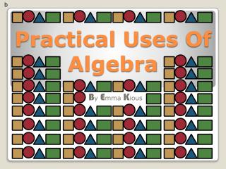 Practical Uses  Of  Algebra
