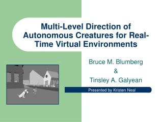 Multi-Level Direction of Autonomous Creatures for Real-Time Virtual Environments