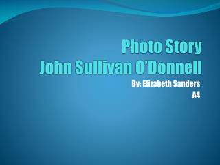 Photo Story John Sullivan O'Donnell