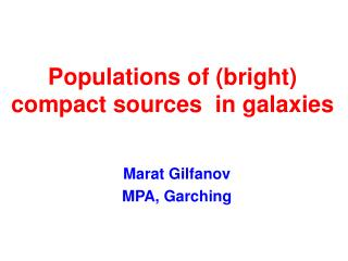 Populations of (bright) compact sources  in galaxies