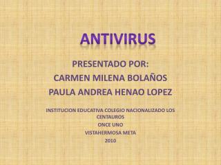 PRESENTADO POR: CARMEN MILENA BOLAÑOS PAULA ANDREA HENAO LOPEZ