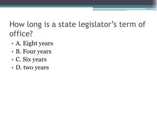 How long is a state legislator's term of office?