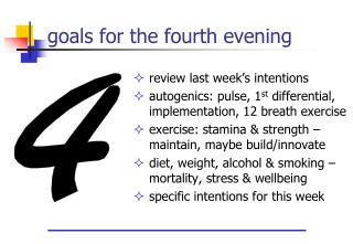 goals for the fourth evening