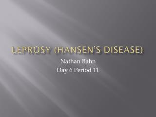 Leprosy (Hansen�s Disease)