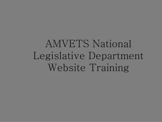 AMVETS National Legislative Department Website Training