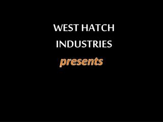 West hatch industries