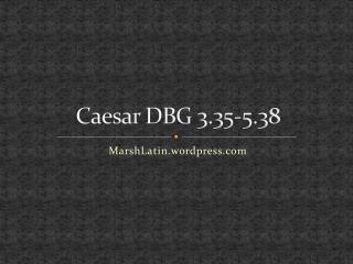 Caesar  DBG  3.35-5.38