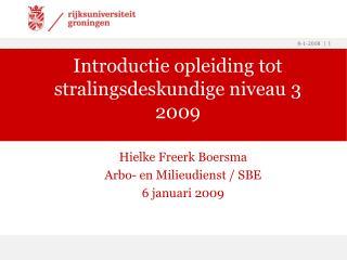 Introductie opleiding tot stralingsdeskundige niveau 3  2009