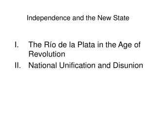 Independence and the New State