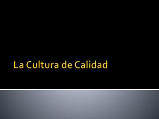 La Cultura de Calidad