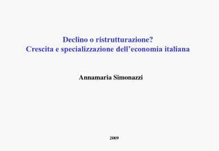 Declino o ristrutturazione? Crescita e specializzazione dell'economia italiana