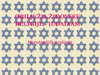 OBILJEŽJA ŽIDOVSKE RELIGIJE - JUDAIZAM