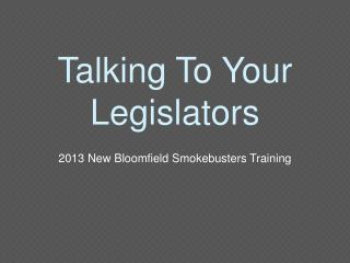 Talking To Your Legislators