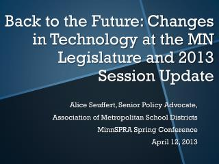 Back to the Future: Changes in Technology at the MN Legislature and 2013 Session Update