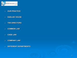 OUR PRACTICE  DADLAW HOUSE  THE DIRECTORS COMMON LAW CASE LAW COMPANY LAW DIFFERENT DEPARTMENTS