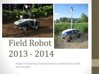 Field Robot 2013 - 2014