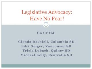 Legislative Advocacy:  Have No Fear!