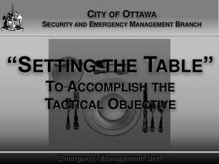 """Setting the Table""  To Accomplish the        Tactical Objective"