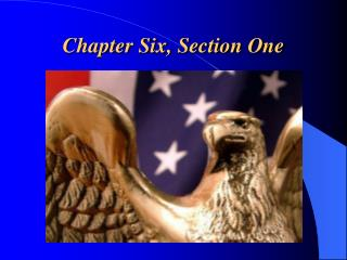 Chapter Six, Section One