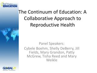 The Continuum of Education: A Collaborative Approach to Reproductive Health