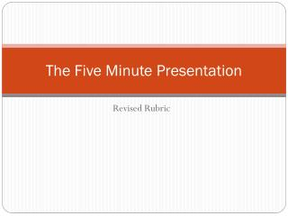 The Five Minute Presentation
