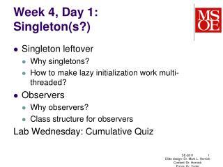 Week 4, Day 1: Singleton(s?)