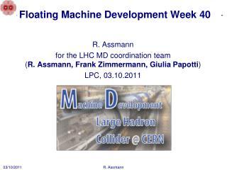 Floating  Machine D evelopment  Week  40
