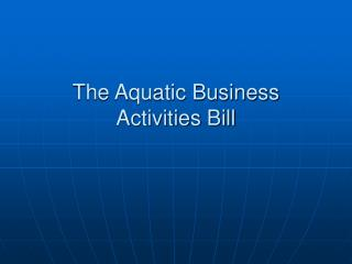 The Aquatic Business Activities Bill