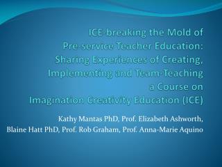 Kathy Mantas PhD, Prof. Elizabeth Ashworth,