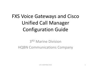 FXS Voice Gateways and Cisco Unified Call Manager Configuration Guide