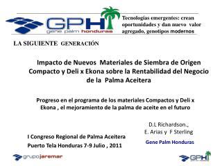 I Congreso Regional de Palma Aceitera Puerto Tela Honduras 7-9 Julio , 2011