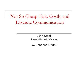 Not So Cheap Talk: Costly and Discrete Communication