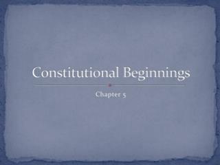 Constitutional Beginnings