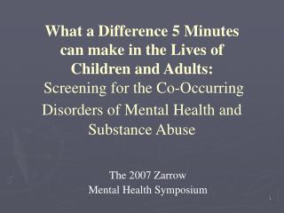 The 2007 Zarrow Mental Health Symposium