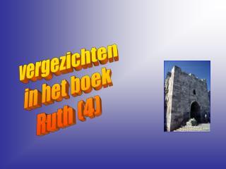vergezichten  in het boek  Ruth (4)