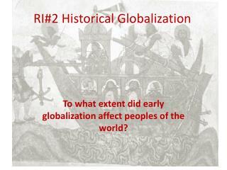 RI#2 Historical Globalization
