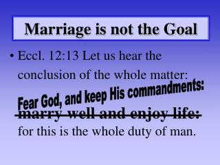 Marriage is not the Goal