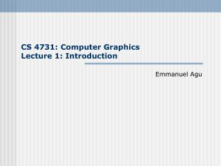 CS 4731: Computer Graphics Lecture 1: Introduction