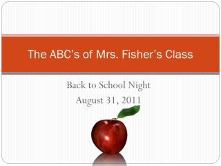 The ABC's of Mrs. Fisher's Class